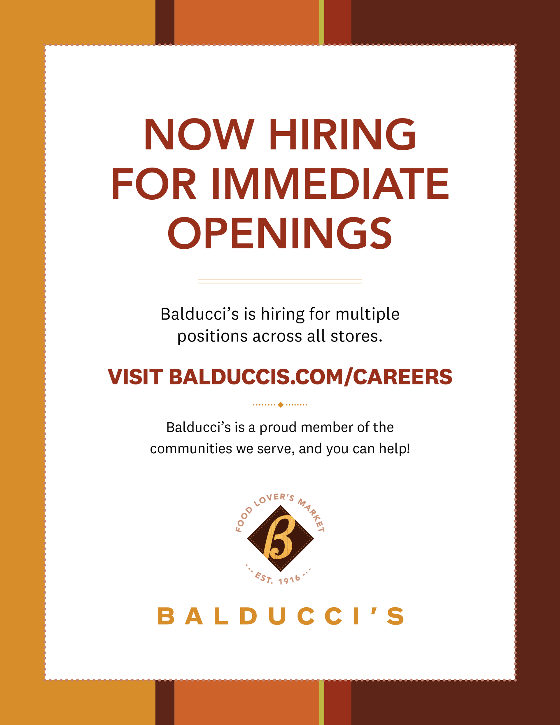 NOW HIRING FOR IMMEDIATE OPENINGS. Balducci's is hiring for multiple positions across all stores. Visit Balduccis.com/careers